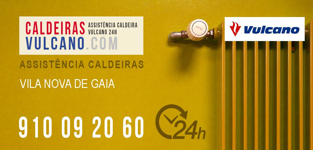 Assistência Caldeiras Vulcano Vila Nova de Gaia